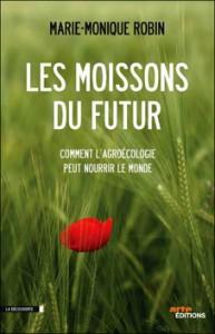 Les moissons du futur de Marie-Monique Robin dans Agriculture moisson-du-futur-193x300