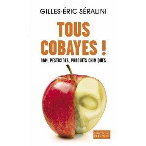 Tous cobayes ! de Gilles-Éric Séralini dans Agriculture tous_cobaye