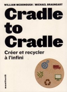 Cradle to cradle: créer et recycler à l'infini de William McDonough et Michael Braungart dans economique cradle-to-cradle-livre-en-francais_m-300x409