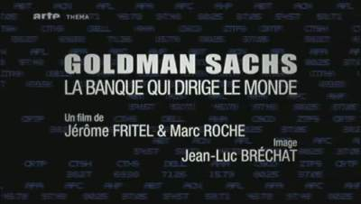 Goldman Sachs, la banque qui dirige le monde de Jérôme Fritel et Marc Roche dans Banque goldman-sachs