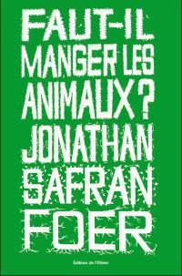Faut-il manger les animaux ? de Jonathan Safran Foer dans Agriculture manger_animaux